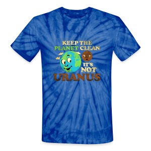 Keep Planet Clean - Unisex Tie Dye T-Shirt