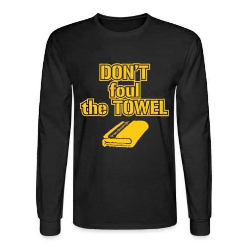 Don't Foul the Towel - Men's Long Sleeve T-Shirt