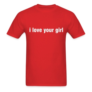 PrettyBoy - I love your girl - Men's T-Shirt