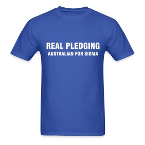 MAB - Real Pledging - Australian for Sigma - Men's T-Shirt