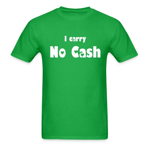 I carry No Cash - Men's T-Shirt