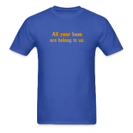 T-Shirts ~ Men's T-Shirt ~ All your base are belong to us.