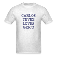 T-Shirts ~ Men's T-Shirt ~ Carlos Tevez Loves Geico