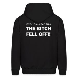 The bitch fell off! Hooded Sweatshirt - Men's Hoodie