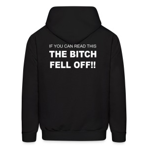 The bitch fell off! Hooded Sweatshirt - Men's Hoodie