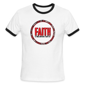 Faith: Is there anything it can't do? - Men's Ringer T-Shirt