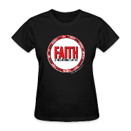 Women's T-Shirts ~ Women's T-Shirt ~ Faith: Is there anything it can't do?