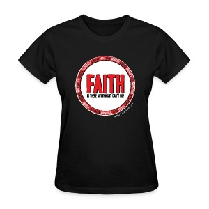 Faith: Is there anything it can't do? - Women's T-Shirt