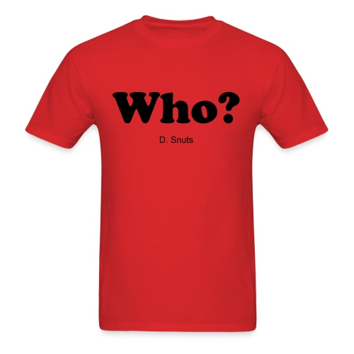 The Who? Shirt - Men's T-Shirt