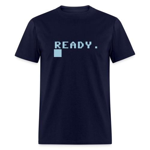 Ready. - Men's T-Shirt
