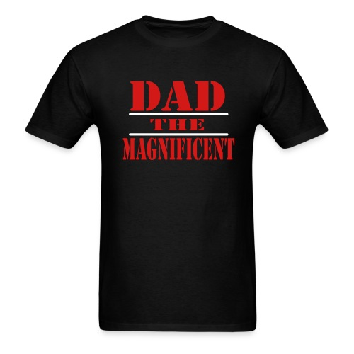 WUBT 'Dad The Magnificent' Men's Standard T-Shirt, Black - Men's T-Shirt
