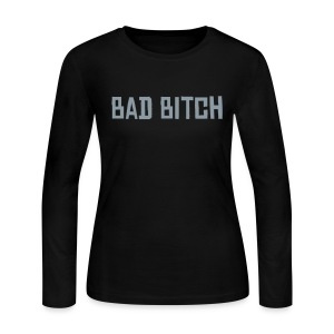 Bad Bitch Women's Long Sleeve Jersey Tee - Women's Long Sleeve Jersey T-Shirt