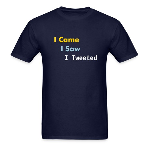 I came I saw I tweeted - Men's T-Shirt