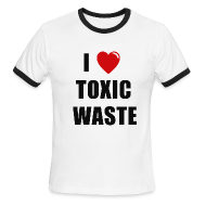 T-Shirts ~ Men's Ringer T-Shirt by American Apparel ~ I LOVE TOXIC WASTE