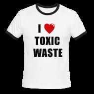 T-Shirts ~ Men's Ringer T-Shirt ~ I LOVE TOXIC WASTE