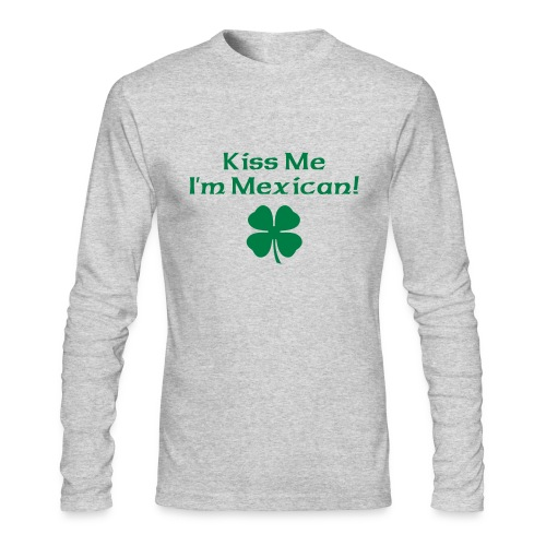 Kiss me I'm Mexican - Men's Long Sleeve T-Shirt by Next Level