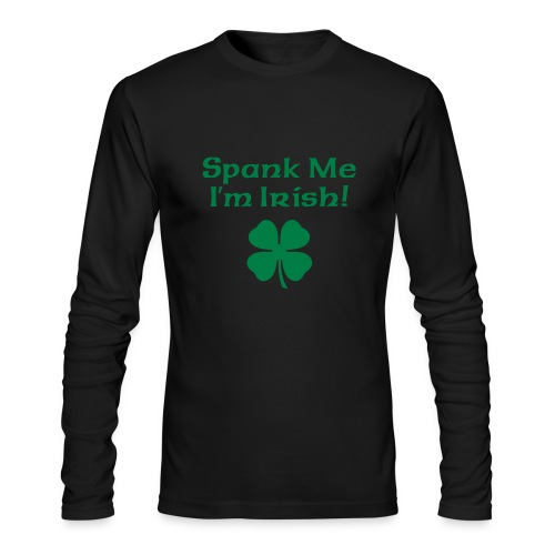 Spank Me I'm Irish - Men's Long Sleeve T-Shirt by Next Level