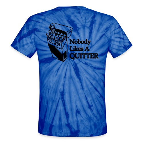 Nobody Likes A Quitter - Unisex Tie Dye T-Shirt