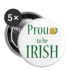 Proud to Be Irish Buttons - Large Buttons