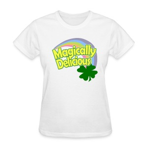 Magically Delicious T-Shirt, Funny St Patricks Day T-Shirt - Women's T-Shirt