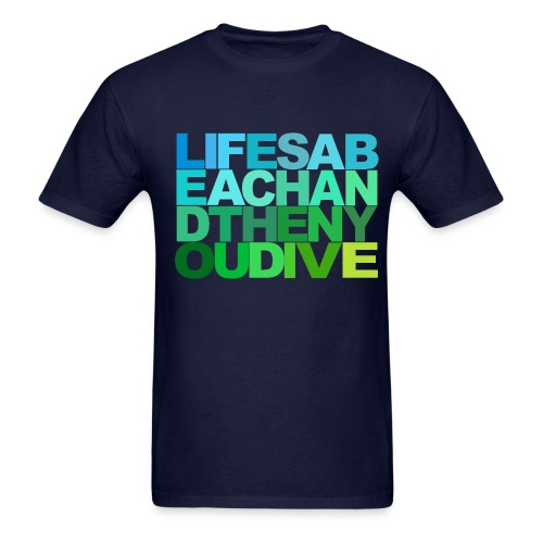 Lifes A Beach And Then You Dive Tee  - Men's T-Shirt