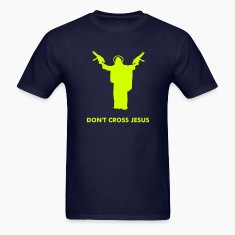 Don't Cross Jesus