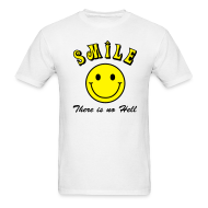 T-Shirts ~ Men's T-Shirt ~ Smile, There is no Hell
