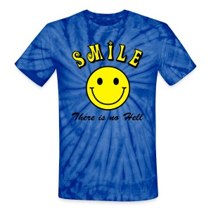 Smile, There is no Hell - Unisex Tie Dye T-Shirt