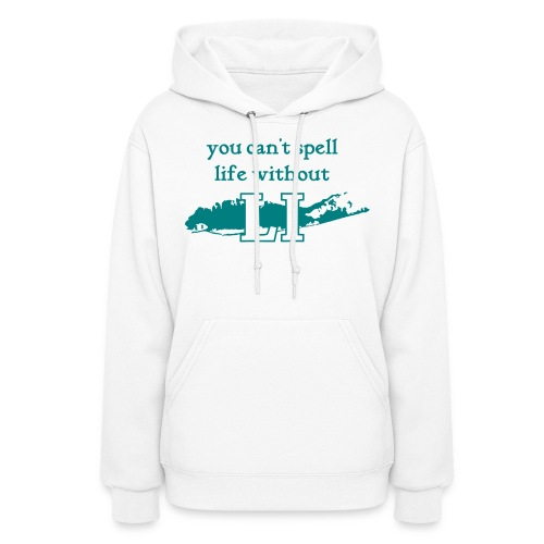 You can't spell life without LI - Women's Hoodie