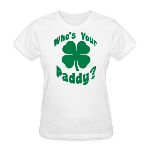 Whos Your Paddy - Women's T-Shirt