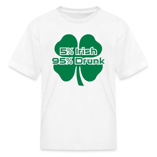 5 Percent Irish 95 Percent Drunk - Kids' T-Shirt