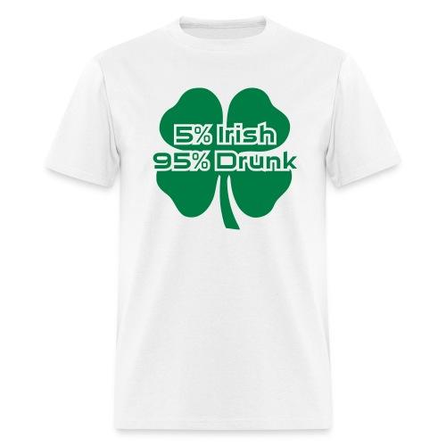 5 Percent Irish 95 Percent Drunk - Men's T-Shirt