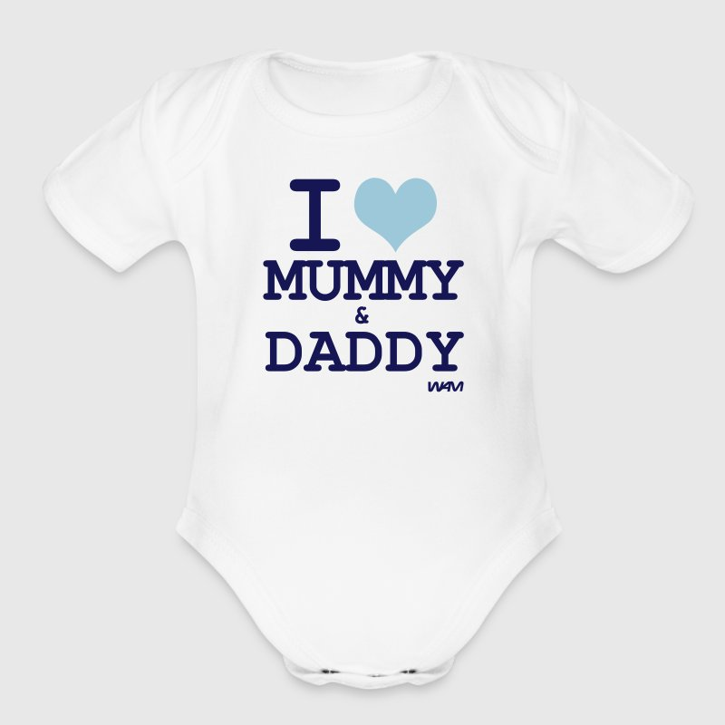 White I LOVE mummy and daddy by wam Baby Body - Short Sleeve Baby Bodysuit