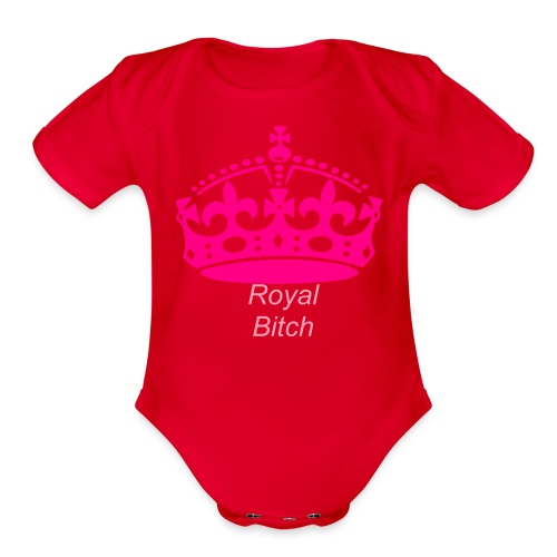Royal bitch-one size - Organic Short Sleeve Baby Bodysuit
