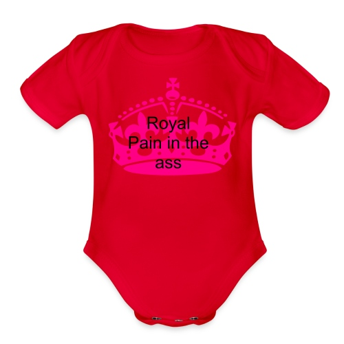 Royal pain in the ass-one size - Organic Short Sleeve Baby Bodysuit