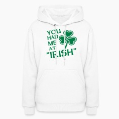 White You Had Me At Irish With Shamrock Hooded Sweatshirts