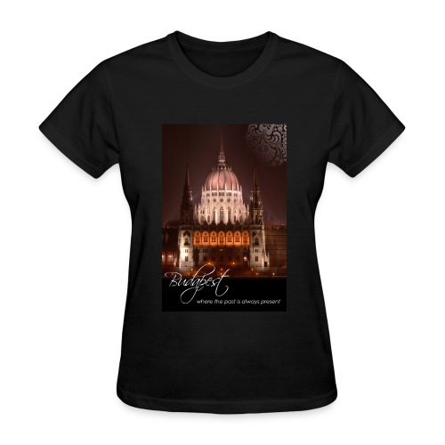 Budapest - Where the past is always present - Women's T-Shirt