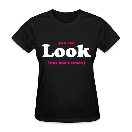 Look (but don't touch) - Women's T-Shirt