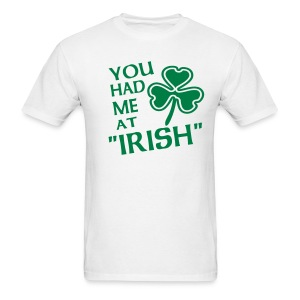 WUBT 'You Had Me At Irish' Men's Standard Tee, White - Men's T-Shirt