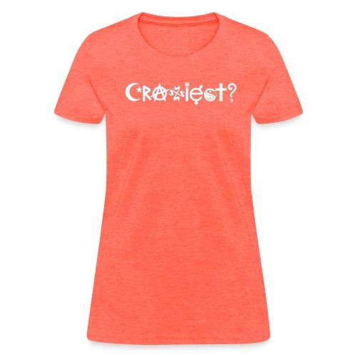 Craziest coexist - Women's T-Shirt