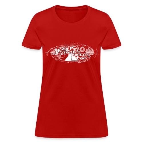 Jesus Loves Bikers Too - Women's T-Shirt