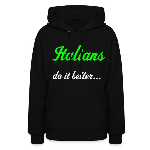 Italians do it better hoodie - Women's Hoodie