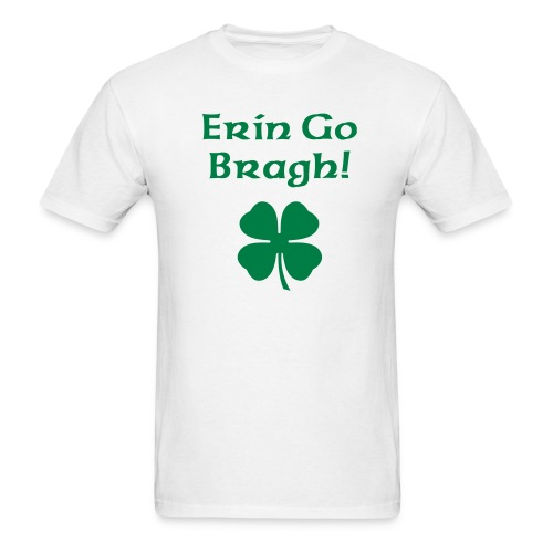 ERIN GO BRAGH! - Men's T-Shirt