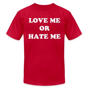 Love Me or Hate Me! - Men's Fine Jersey T-Shirt