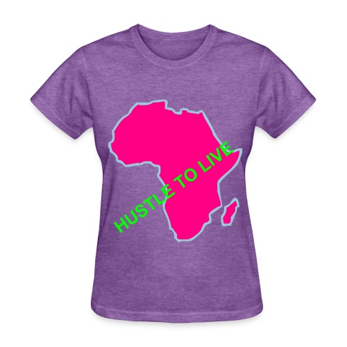 AFRICANS HUSTLE TO LIVE - Chicks - Women's T-Shirt