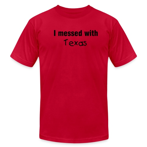 I messed with Texas - Men's  Jersey T-Shirt