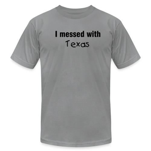 I messed with Texas - Men's Fine Jersey T-Shirt