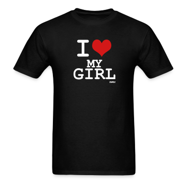 Black i love my girl T-Shirts