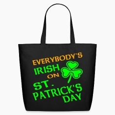 Black Everybody's Irish On St. Patrick's Day Bags
