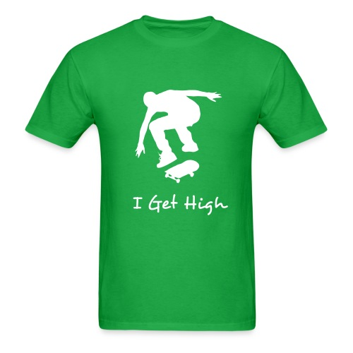 I get high shirt - Men's T-Shirt